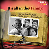 It's All in the Family! - Ilayaraja, Yuvan Shankar Raja, Karthik Raja and Bhavatharini by Various Artists