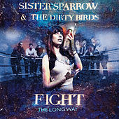 The Long Way by Sister Sparrow and the Dirty Birds