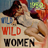 Wild Wild Women by Various Artists