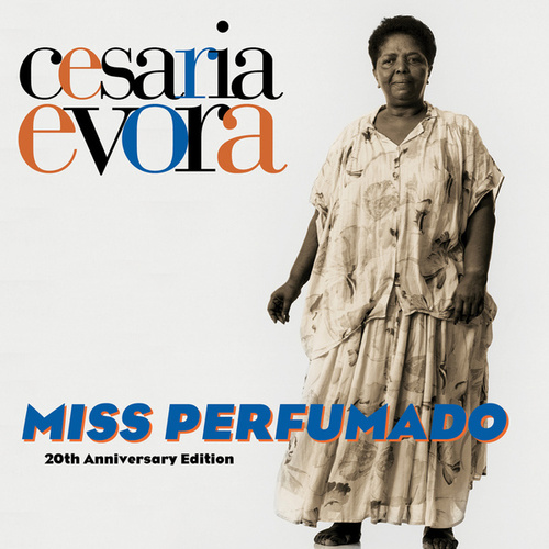 MISS PERFUMADO (20th Anniversary Edition) by Cesaria Evora