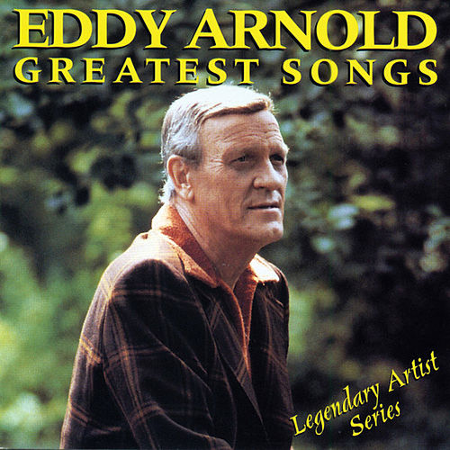 Play & Download Greatest Songs by Eddy Arnold | Napster