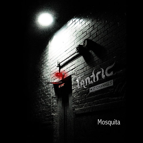 Mosquita by Tantric