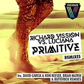 Play & Download Primitive (Remixes) by Richard Vission | Napster