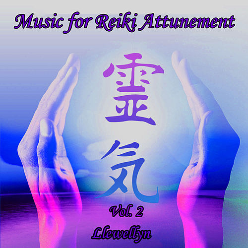 Play & Download Music for Reiki Attunement, Vol. 2 by Llewellyn | Napster