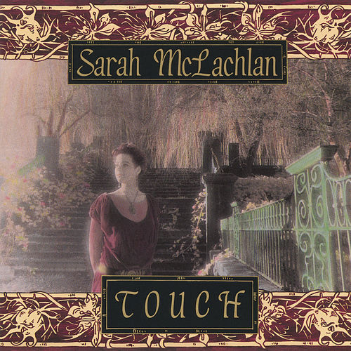 Touch by Sarah McLachlan