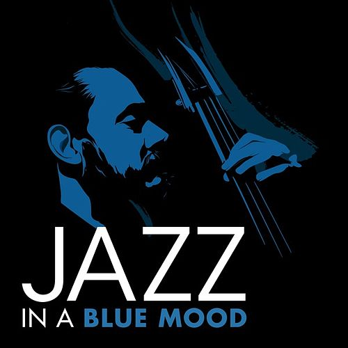 Play & Download Jazz In a Blue Mood by Various Artists | Napster