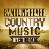 Rambling Fever: Country Music Hits the Road by Various Artists