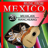 Play & Download Music from Mexico. 20 Mexican Rancheras by Various Artists | Napster