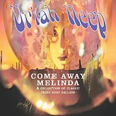 Play & Download Come Away Melinda - The Ballads by Uriah Heep | Napster