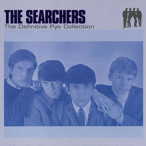 The Definitive Pye Collection by The Searchers