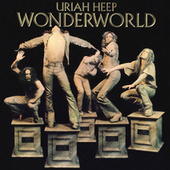Play & Download Wonderworld by Uriah Heep | Napster