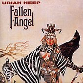 Play & Download Fallen Angel by Uriah Heep | Napster