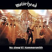 Play & Download No Sleep 'Til Hammersmith by Motörhead | Napster