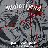 You'll Get Yours - The Best of Motörhead by Motörhead