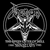 The Seven Gates of Hell - The Singles 1980-1985 by Venom