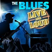 The Blues Live and Loud by Various Artists