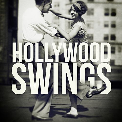 Play & Download Hollywood Swings by Various Artists | Napster