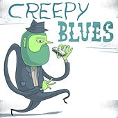 Creepy Blues by Various Artists