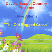 The Old Rugged Cross by Dave Allen