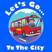 Play & Download Let's Go to the City by Kidzone | Napster
