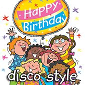 Play & Download Happy Birthday - Disco Style by Kidzone | Napster
