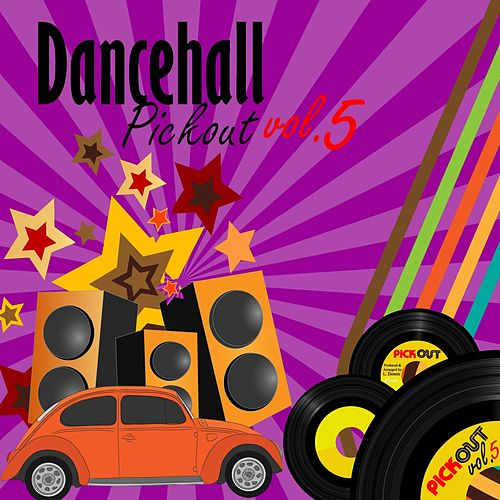Play & Download Dancehall Pickout, Vol. 5 by Various Artists | Napster