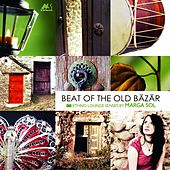Play & Download Beat of the Old Bazar (Ethno Lounge Senses) by Marga Sol | Napster