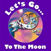Play & Download Let's Go to the Moon by Kidzone | Napster