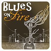 Blues on Fire by Various Artists
