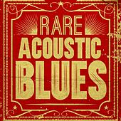 Play & Download Rare Acoustic Blues by Various Artists | Napster