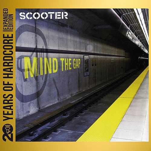 Play & Download Mind the Gap (20 Years of Hardcore - Expanded Edition) (Remastered) by Scooter | Napster