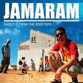 Play & Download Shout It from the Rooftops by Jamaram | Napster