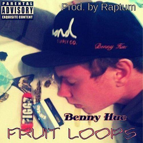 Play & Download Fruit Loops - Single by Benny Hue | Napster