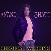 Chemical Wedding (Boda Química) by Anand Bhatt