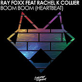 Play & Download Boom Boom (Heartbeat) [feat. Rachel K Collier] by Ray Foxx | Napster