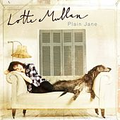 Play & Download Plain Jane by Lotte Mullan | Napster