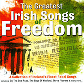 Play & Download The Greatest Irish Songs of Freedom by Various Artists | Napster