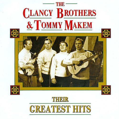 Their Greatest Hits by The Clancy Brothers And Tommy Makem