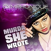 Murda She Wrote by Cymphonique