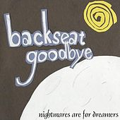 Nightmares Are For Dreamers by Backseat Goodbye