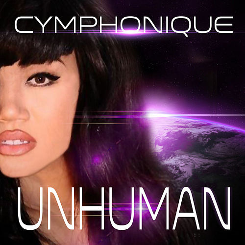 Play & Download Unhuman by Cymphonique | Napster
