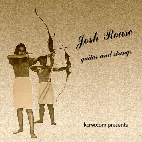 Play & Download KCRW.com presents Josh Rouse Live With Guitar & Strings by Josh Rouse | Napster