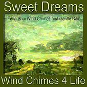 Play & Download Sweet Dreams by Wind Chimes 4 Life | Napster