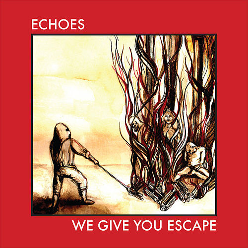 Play & Download We Give You Escape - EP by The Echoes | Napster
