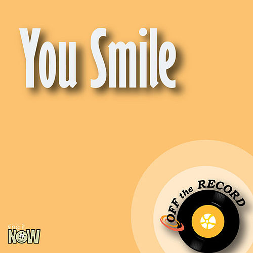 Play & Download You Smile by Off the Record | Napster