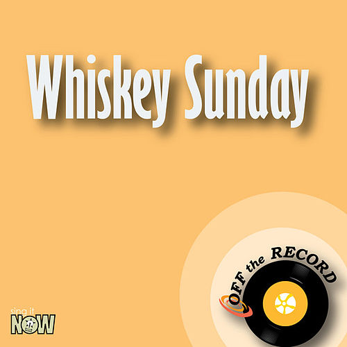 Play & Download Whiskey Sunday by Off the Record | Napster