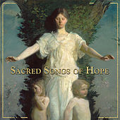 Play & Download Sacred Songs of Hope by Various Artists | Napster