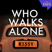 Who Walks Alone by Kissy Sell Out