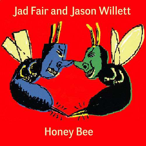 Honey Bee by Jad Fair