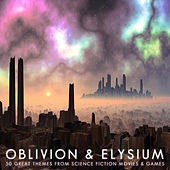 Oblivion & Elysium - 50 Great Themes from Science Fiction Movies & Games by Various Artists